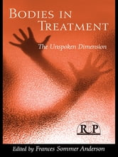 Bodies In Treatment - The Unspoken Dimension ebook by
