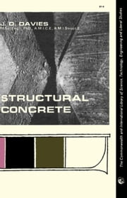 Structural Concrete: The Commonwealth and International Library: Structures and Solid Body Mechanics Division ebook by Davies, J. D.
