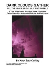 DARK CLOUDS GATHER : All The Lines are Curly and Purple ebook by Sara Culling, Katy