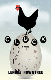 Cluck ebook by Lenore Rowntree