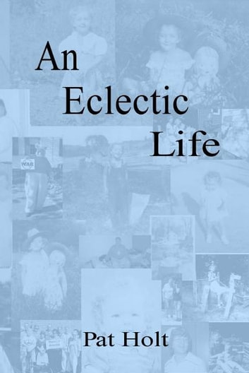 An Eclectic Life ebook by Pat Holt