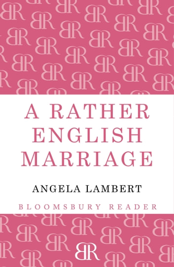 A Rather English Marriage ebook by Angela Lambert