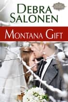 Montana Gift ebook by Debra Salonen