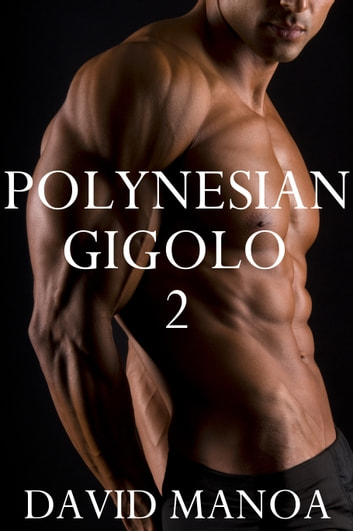 Polynesian Gigolo 2 ebook by David Manoa