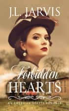 Forbidden Hearts ebook by J.L. Jarvis