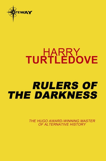Rulers of the Darkness - Book Four of The Darkness Series eBook by Harry Turtledove