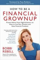 How to Be a Financial Grownup ebook by Bobbi Rebell,Tony Robbins