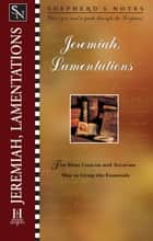 Shepherd's Notes: Jeremiah & Lamentations ebook by Paul R. House