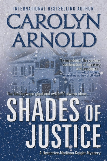 Shades of Justice - Detective Madison Knight Series, #9 電子書籍 by Carolyn Arnold