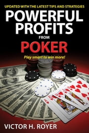 Powerful Profits From Poker ebook by Victor H. Royer