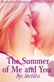 The Summer of Me & You ebook by Rae Hachton
