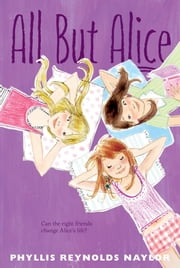 All but Alice ebook by Phyllis Reynolds Naylor