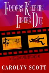 Finders Keepers Losers Die - A Cat Sinclair Mystery Novel ebook by Carolyn Scott