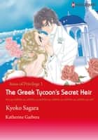 The Greek Tycoon's Secret Heir (Harlequin Comics) - Harlequin Comics ebook by Katherine Garbera, Kyoko Sagara
