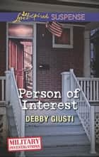 Person of Interest (Mills & Boon Love Inspired Suspense) (Military Investigations, Book 8) ebook by Debby Giusti