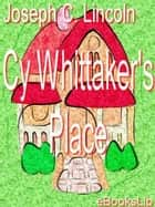 Cy Whittaker's Place ebook by J. C. Lincoln