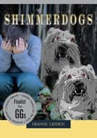 Shimmerdogs ebook by Dianne Linden