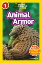 National Geographic Kids Readers: Animal Armor (L1) ebook by Laura Marsh