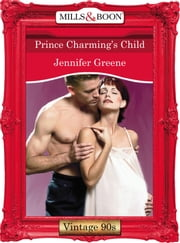 Prince Charming's Child (Mills & Boon Vintage Desire) ebook by Jennifer Greene