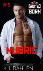 Nubric - Bratva Born, #1 ebook by Kj Dahlen