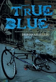 True Blue ebook by Deborah Ellis