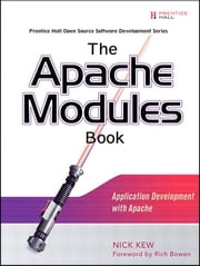 The Apache Modules Book - Application Development with Apache ebook by Nick Kew