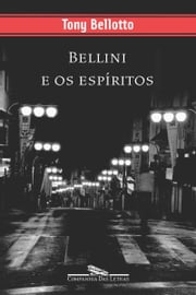 Bellini e os espíritos ebook by Tony Bellotto