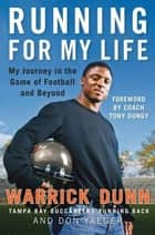 Running for My Life - My Journey in the Game of Football and Beyond ebook by Warrick Dunn, Don Yaeger