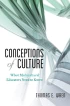 Conceptions of Culture ebook by Thomas E. Wren