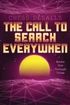 The Call to Search Everywhen Box Set ebook by