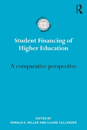 Student Financing of Higher Education - A comparative perspective ebook by