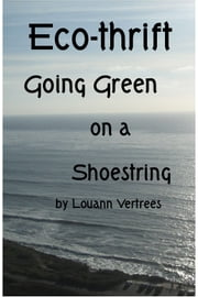 Eco-thrift: Going Green on a Shoestring ebook by Louann Vertrees
