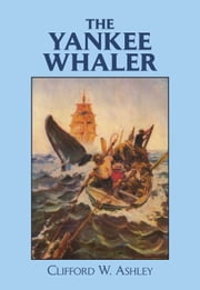 The Yankee Whaler ebook by Clifford Ashley