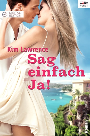 Sag einfach Ja! ebook by Kim Lawrence