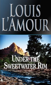 Under the Sweetwater Rim ebook by Louis L'Amour
