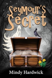 Seymour's Secret ebook by Mindy Hardwick