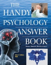 The Handy Psychology Answer Book ebook by Lisa J Cohen