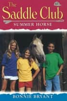 Saddle Club 67: Summer Horse ebook by Bonnie Bryant
