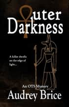 Outer Darkness ebook by Audrey Brice