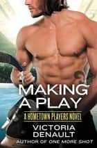 Making a Play ebook by Victoria Denault