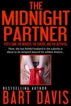 The Midnight Partner ebook by Bart Davis