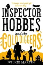Inspector Hobbes and the Gold Diggers - (unhuman III) Cozy Mystery Comedy Crime Fantasy ebook by Wilkie Martin