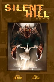 Silent Hill: Dead/Alive ebook by Ciencin, Scott ; Stakal, Nick