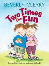 Two Times the Fun ebook by Beverly Cleary