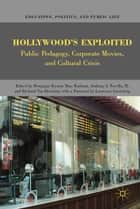 Hollywood's Exploited ebook by Richard Van Heertum,T. Kashani,A. Nocella,B. Frymer