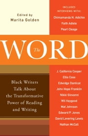 The Word - Black Writers Talk About the Transformative Power of Reading and Writing ebook by Marita Golden