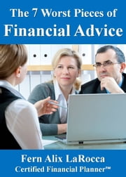 The 7 Worst Pieces of Financial Advice ebook by Fern Alix LaRocca