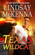 Texas Wildcat ebook by Lindsay McKenna