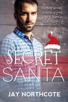 Secret Santa ebook by Jay Northcote
