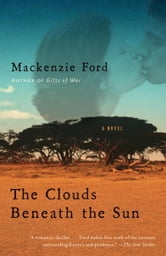 The Clouds Beneath the Sun ebook by Mackenzie Ford